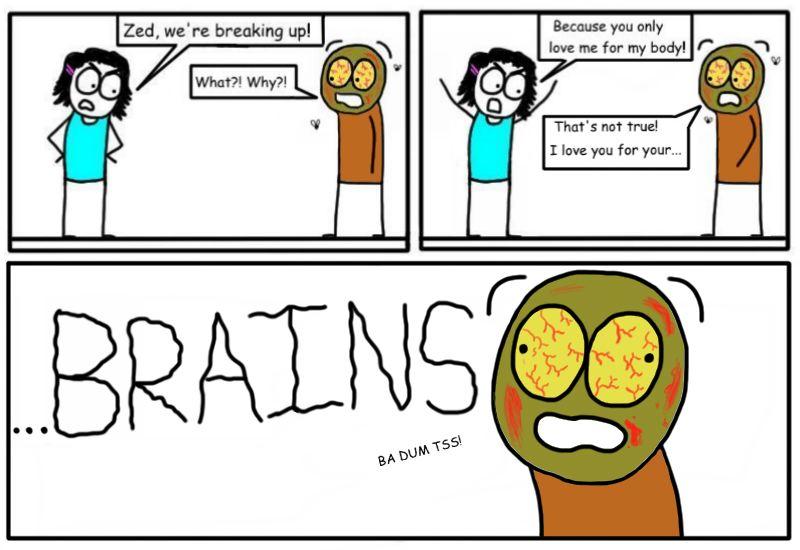BRAINS...